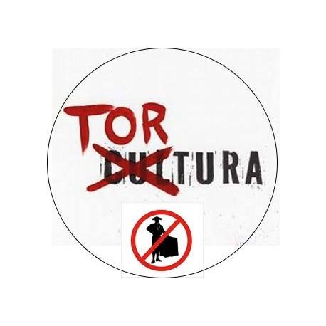 """Chapa Antitaurina """"Tortura no es Cultura"""""""