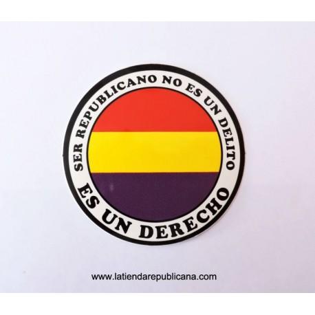 """Pegatina Redonda """"Ser Republicano es un derecho"""""""