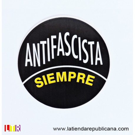 Pegatina Redonda Antifascista Siempre